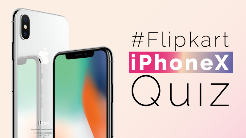 #FlipkartiPhoneXQuiz – How well do you know the new iPhone X?