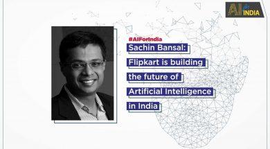 AI For India Flipkart Sachin Bansal