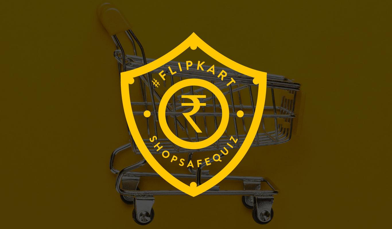#FlipkartShopSafeQuiz – Shop smart, stay safe & win!