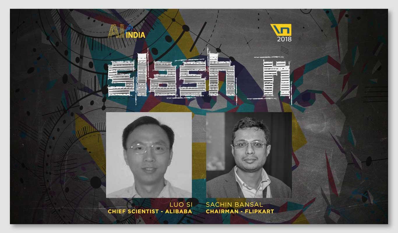 Flipkart's Sachin Bansal and Alibaba's Luo Si to bat for #AIforIndia at slash n 2018